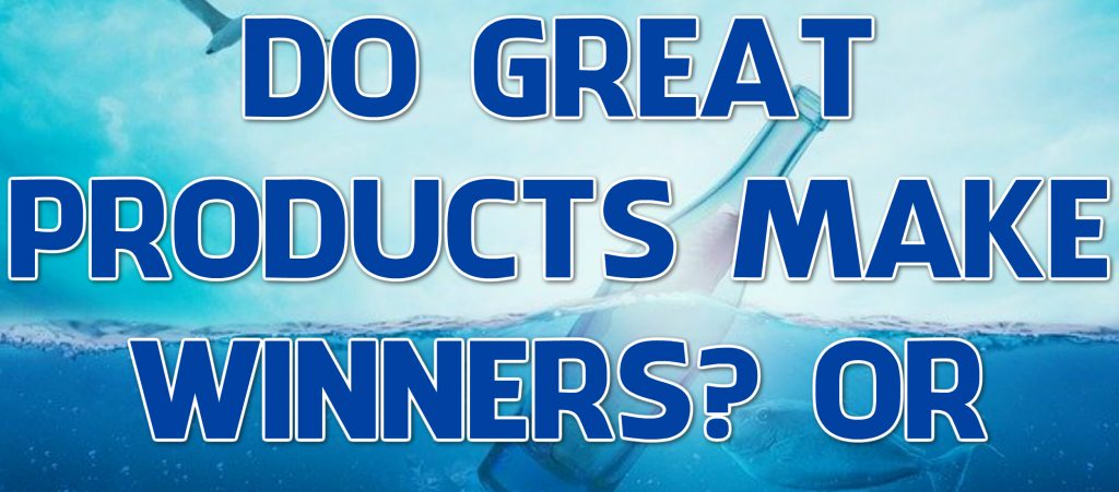 do great products make winners